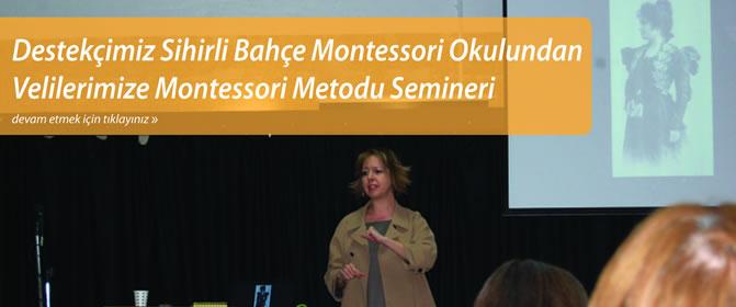 Destekçimiz Sihirli Bahçe Montessori Okulundan Velilerimize Montessori Metodu Semineri