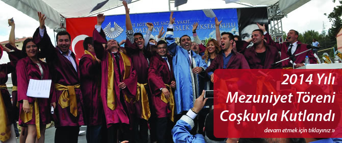 2014 Yılı Mezuniyet Töreni Coşkuyla Kutlandı